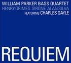 WILLIAM PARKER Requiem [William Parker Bass Quartet] album cover